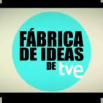 fabrica de ideas rtve